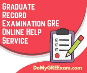 Graduate Record Examination GRE Online Help Service